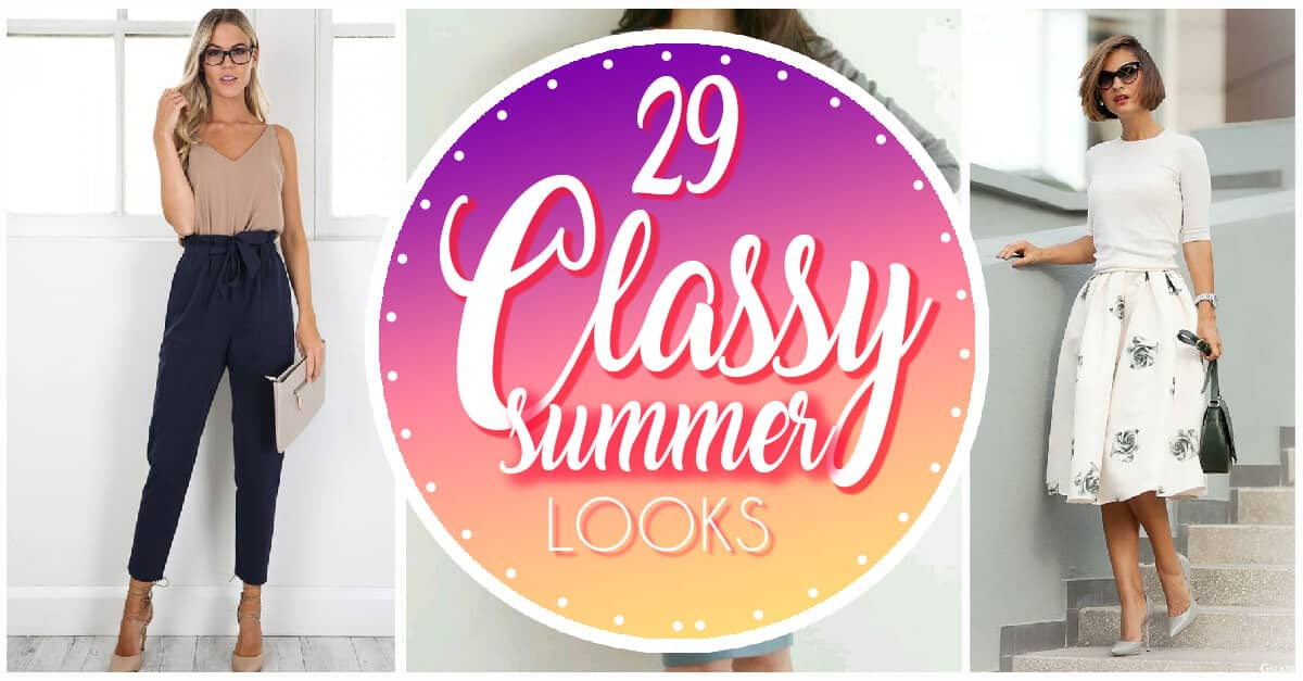 29 Classy And Elegant Summer Outfits c246955dc7acd
