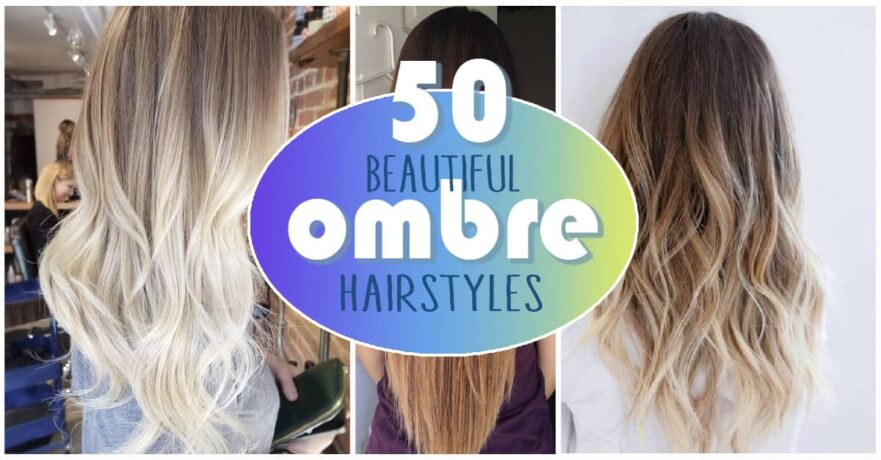 50 Beautiful Ombre Hairstyles