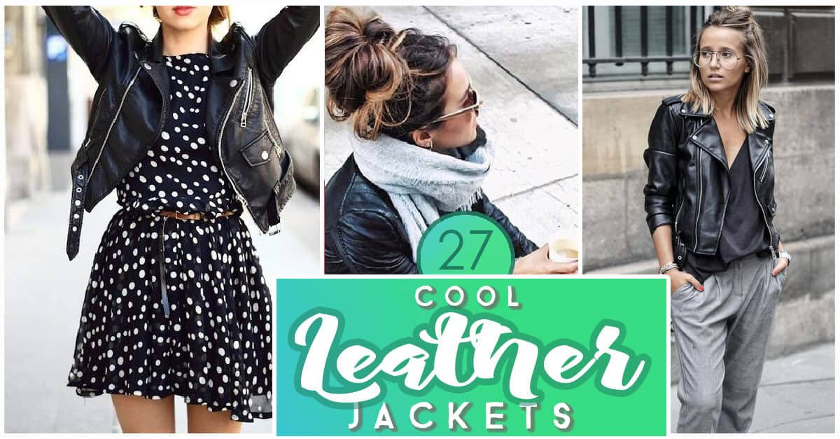 3de6b0f7a1f4 27 Cool Leather Jacket Outfits For This Fall