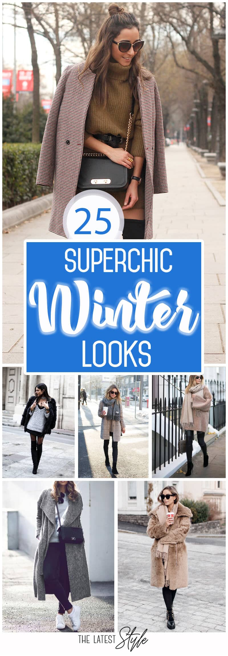 25 Chic Winter Looks that Will Make You Fell Stylish and Cozy