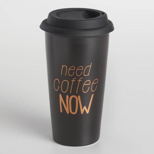 Need Coffee Now Stoneware Not a Paper Cup Travel Mug