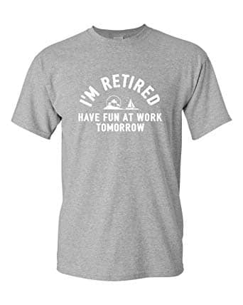 Funny Retirement shirt for men retired gift idea mens tee funny saying for him