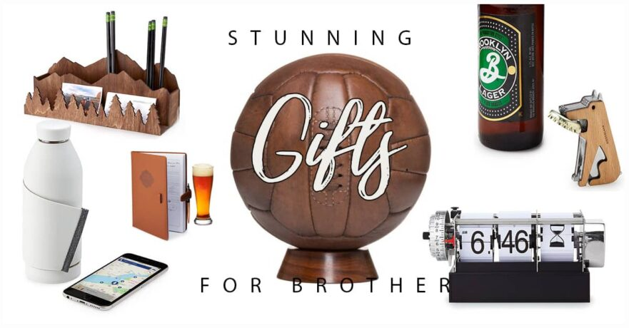50 Perfect Best Gifts for Brothers to Make Him Smile
