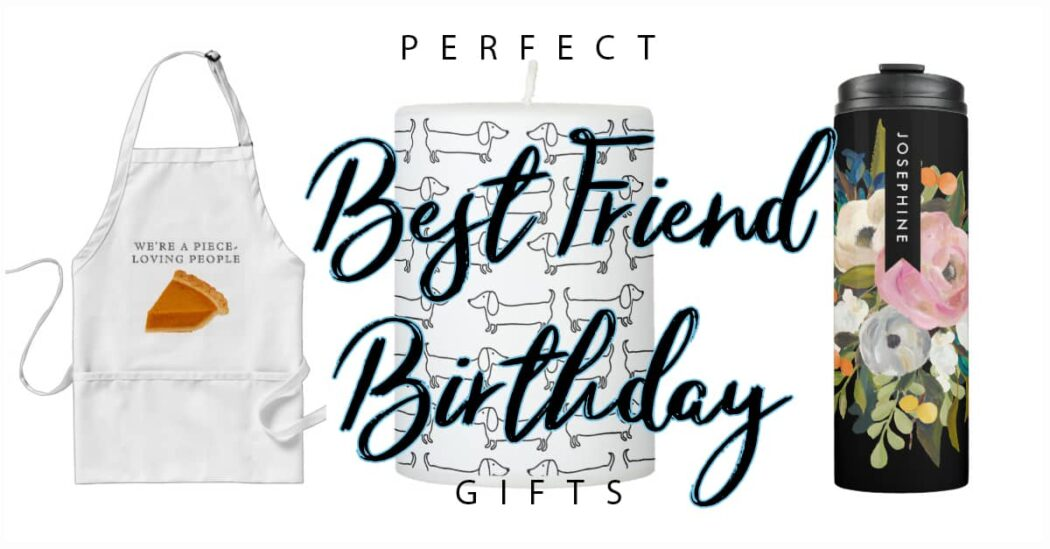 50 Perfect Best Friend Birthday Gifts for Your Bestie